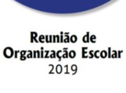 Reunião de Organização Escolar 2019