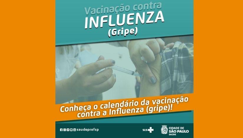 Imagem com fundo laranja, no centro um quadrado com tons verdes e as informações: Vacinação contra Influenza (gripe); Conheça o calendário da vacinação contra a Influenza (gripe)! Logomarca do SUS e da Cidade de São Paulo Saúde; mais os ícones das redes sociais @saúdeprefsp