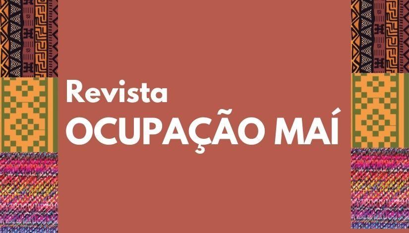 Imagem com as laterais de tecidos com estampas coloridas, no centro um retângulo marrom com o dizer: Revista Ocupação Maí